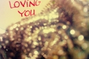 Day 306 – Loving you